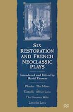 Six Restoration and French Neoclassic Plays