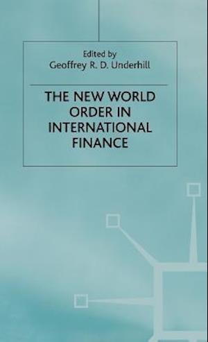 Bog, hardback The New World Order in International Finance af Geoffrey R D Underhill