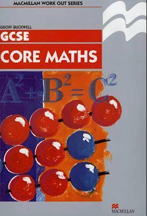 Work Out Core Mathematics GCSE/KS4