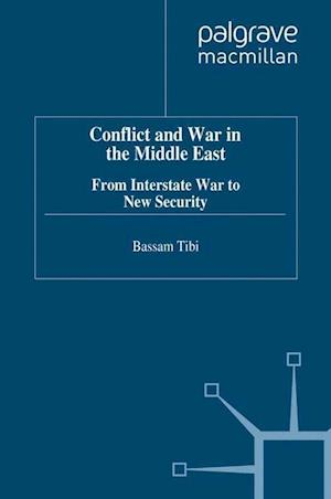 Conflict and War in the Middle East : From Interstate War to New Security