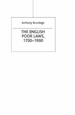 The English Poor Laws 1700-1930