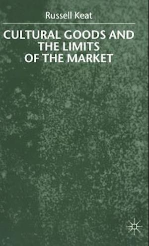 Cultural Goods and the Limits of the Market