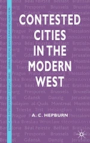 Contested Cities in the Modern West