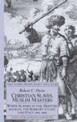 Christian Slaves, Muslim Masters af Robert C. Davis
