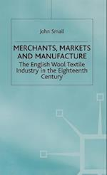 Merchants Markets and Manufacture af Smail , John Smail