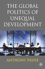 The Global Politics of Unequal Development af Anthony Payne