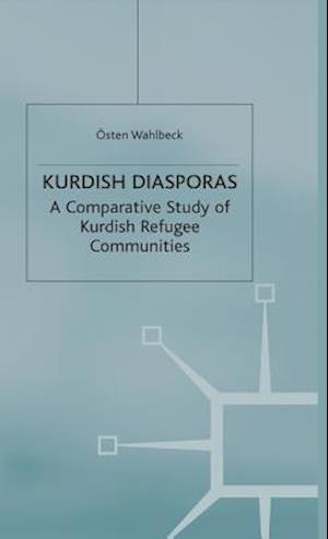 Kurdish Diasporas : A Comparative Study of Kurdish Refugee Communities