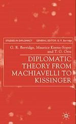 Diplomatic Theory from Machiavelli to Kissinger af T. G. Otte, Maurice Keens-Soper, Geoff Berridge