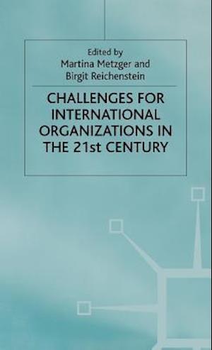 Challenges for International Organizations in the Twenty-First Century