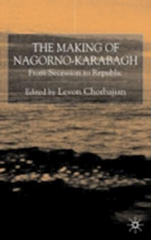 The Making of Nagorno-Karabagh