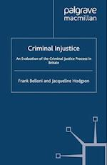 Criminal Injustice : An Evaluation of the Criminal Justice Process in Britain