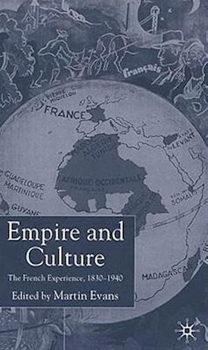 Empire and Culture: The French Experience, 1830-1940