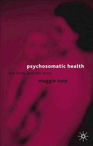 Psychosomatic Health : The Body and the Word