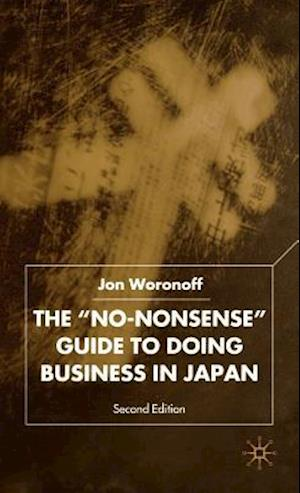 Bog, hardback The No-Nonsense Guide to Doing Business in Japan, Second Edition af Jon Woronoff
