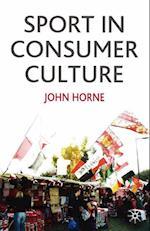 Sport In Consumer Culture af John Horne