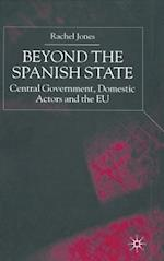 Beyond the Spanish State : Central Government, Domestic Actors and the EU