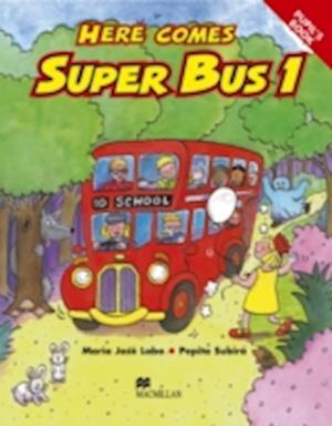Here Comes Super Bus 1 Pupils Book International