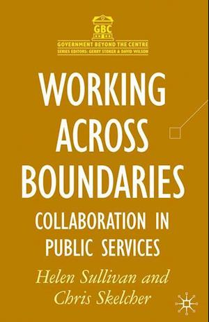 Working Across Boundaries : Collaboration in Public Services