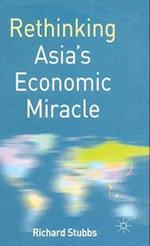 Rethinking Asia's Economic Miracle : The Political Economy of War, Prosperity and Crisis