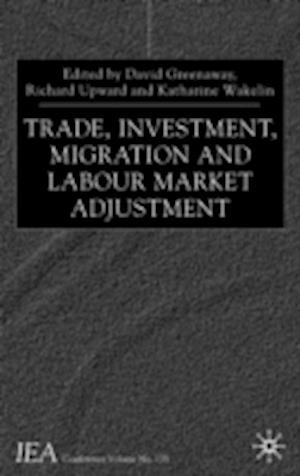 Trade, Investment, Migration and Labour Market Adjustment