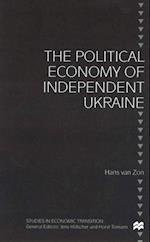 Political Economy of Independent Ukraine (Studies in Economic Transition)