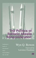 Politics of Ballistic Missile Nonproliferation (Southampton Studies in International Policy)