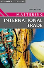 Mastering International Trade af Chris Marshall