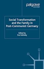 Social Transformation and the Family in Post-Communist Germany (Anglo-German Foundation)