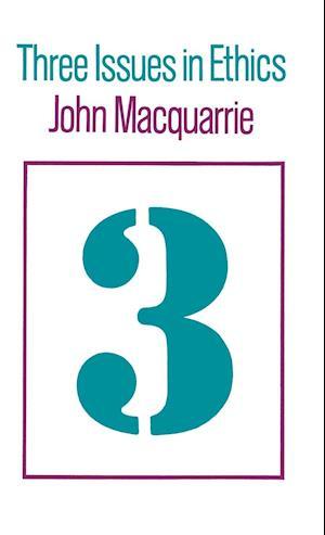 Bog hardback Three Issues in Ethics af John Macquarrie