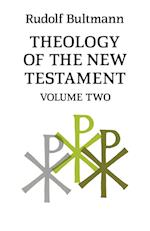 Theology of the New Testament: Volume Two