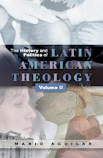History and Politics of Latin American Theology (History and Politics of Latin American Theology, nr. 2)
