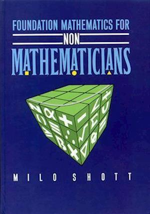 Foundation Mathematics for Non-Mathematicians