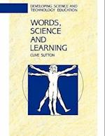 WORDS, SCIENCE AND LEARNING (Developing Science & Technology Education)