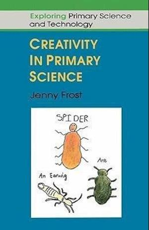 CREATIVITY IN PRIMARY SCIENCE