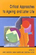 Critical Approaches To Ageing And Later Life af Anne Jamieson, Sarah Harper, Christina R Victor