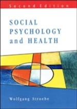 Social Psychology and Health (Mapping Social Psychology Series)