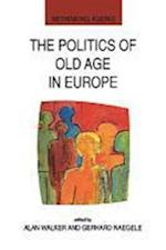 The Politics of Old Age in Europe af Alan Walker, Gerhard Naegele