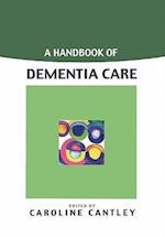 A Handbook Of Dementia Care (UK Higher Education Oup Humanities Social Sciences Health Social Welfare)