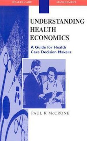Understanding Health Economics