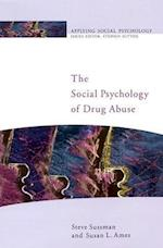 The Social Psychology of Drug Abuse (Public Policy and Management)