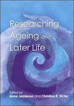 Researching Ageing And Later Life af Christina R Victor, Anne Jamieson