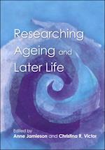 Researching Ageing and Later Life af Anne Jamieson and Christina Victor