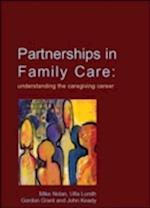 Partnerships in Family Care (UK Higher Education Oup Humanities Social Sciences Health Social Welfare)