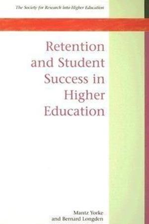 Retention and Student Success in Higher Education