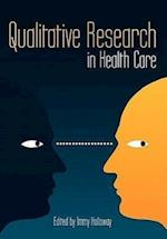 Qualitative Research in Health Care (UK Higher Education Oup Humanities Social Sciences Health Social Welfare)