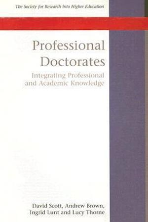 Professional Doctorates: Integrating Academic and Professional Knowledge