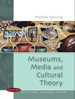 Museums, Media and Cultural Theory (UK Higher Education Oup Humanities Social Sciences Media Film Cultural Studies)