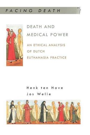 Death and Medical Power: An Ethical Analysis of Dutch Euthanasia Practice