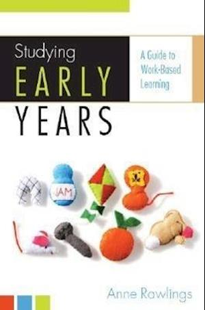 Studying Early Years: A Guide to Work-Based Learning