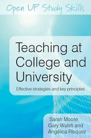 Teaching at College and University: Effective Strategies and Key Principles